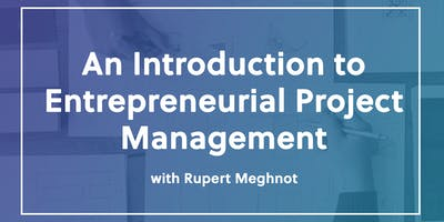 An Introduction to Entrepreneurial Project Management