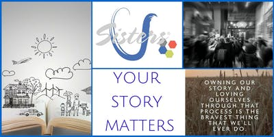 Your Story Matters: Sisters U January 2019 Meeting
