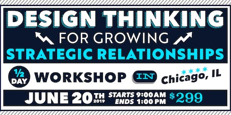 Design Thinking for Growing Business Relationships, 1/2-Day – Jun 2019 tickets