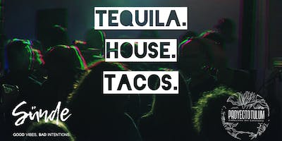 Tequila. House. Tacos.
