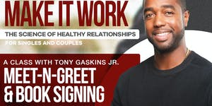 MAKE IT WORK with TONY GASKINS