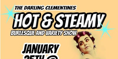 The Darling Clementines Variety Show: Hot & Steamy @ Goldfield Trading Post