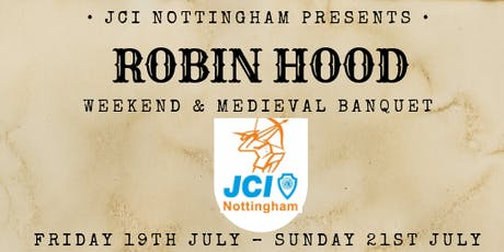 Robin Hood Weekends & Medieval Banquet- JCI Nottingham  tickets