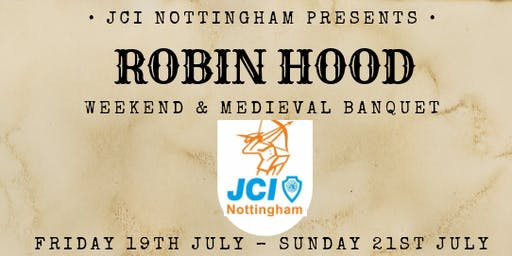 Robin Hood Weekends & Medieval Banquet- JCI Nottingham