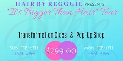 """It's Bigger Than Hair"" Tour Transformation Class"