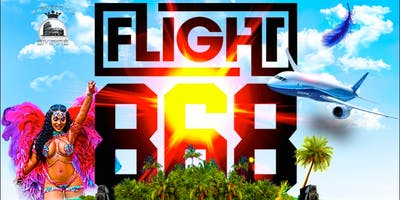 FLIGHT 868   The Official Trinidad Carnival Send Off Fete (7th Annual)