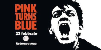 Pink Turns Blue Live at Retronouveau