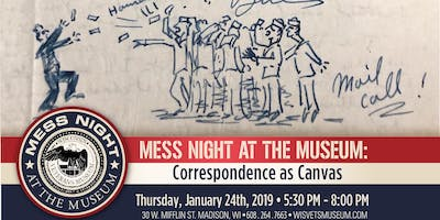 MESS NIGHT AT THE MUSEUM: CORRESPONDENCE AS CANVAS–JAN. 24