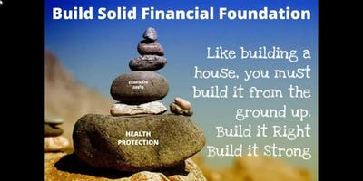Building a Strong Financial Foundation, Proper Protection, Workshop #2
