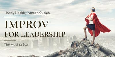 Improv for Leadership- Guelph
