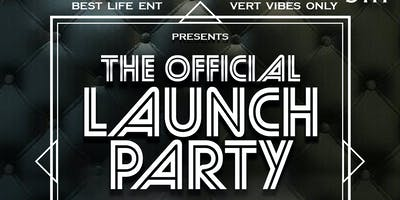 THE OFFICIAL LAUNCH PARTY of BEST LIFE ENT. | VERT VIBES ONLY