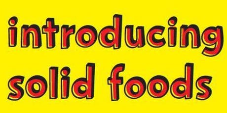 Introduction to solid foods workshop tickets
