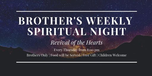 Brother's Spiritual Night with Shaykh Waseem Ahmed - (Every Thurs | 8:00PM)