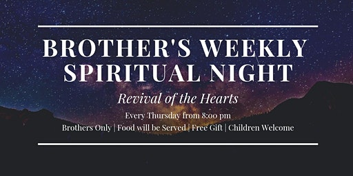 Brother's Spiritual Night with Shaykh Waseem Ahmed - (Every Thurs   8:00PM)