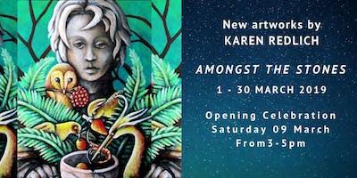 Amongst The Stones by Karen Redlich: 1-30 March + Celebration 3pm Sat 9 March