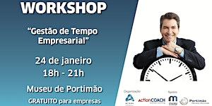 """Workshop """"Gestão de Tempo Empresarial"""""""