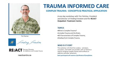 Trauma Informed Care:  Complex Trauma Concepts and Practical Application