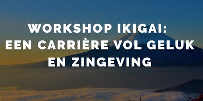 Workshop ikigai: een carrière vol geluk en zingeving
