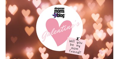 Galentine's Mom Speed Dating Event