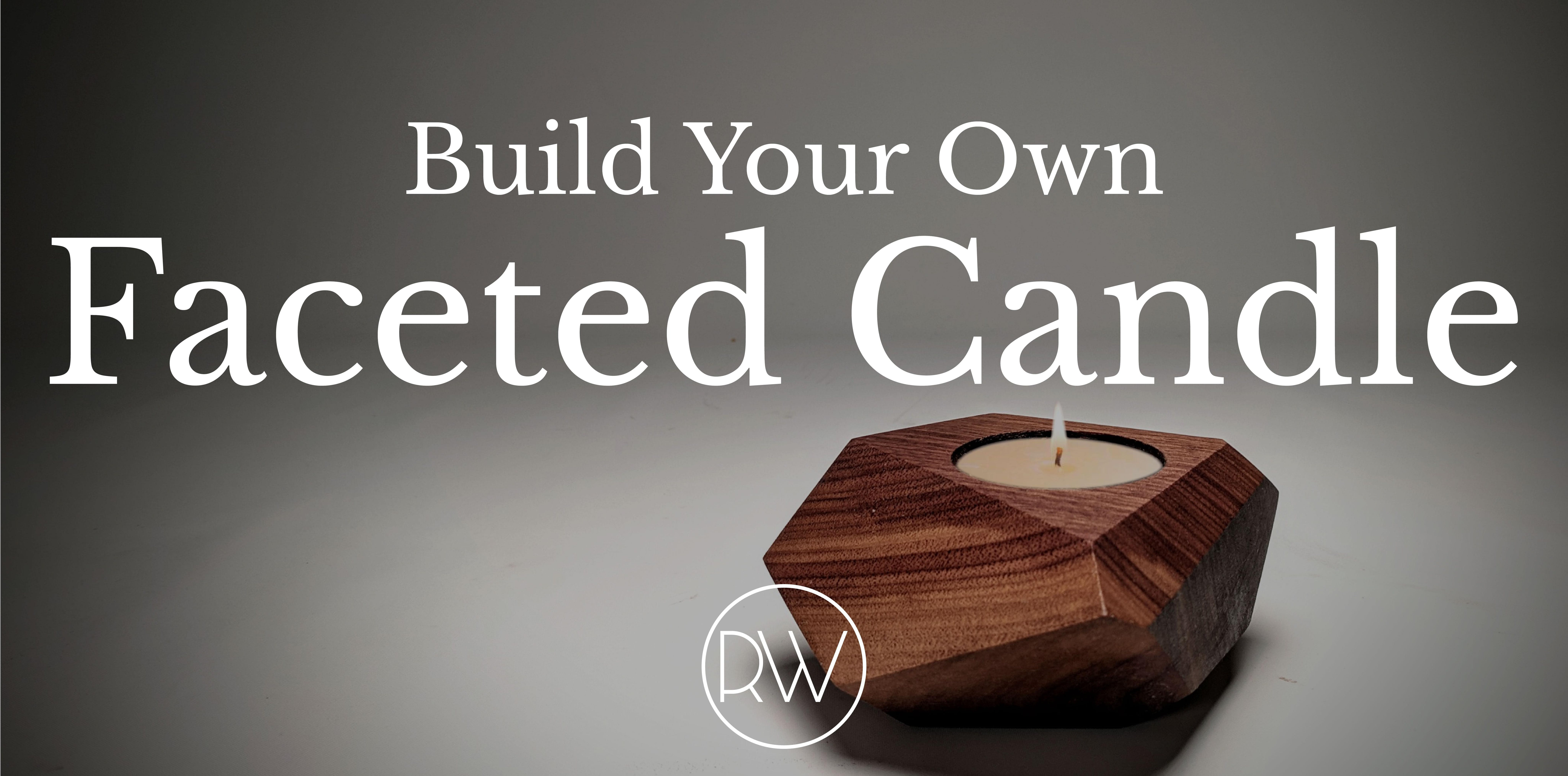 Build Your Own Faceted Candle