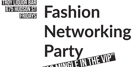 Fashion Networking Party™ - Afterwork and Ladies Night VIP Section tickets