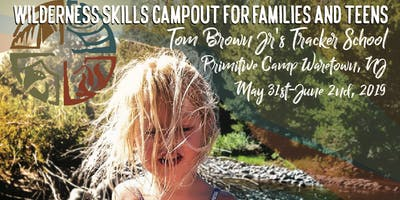 Wilderness Skills Camp out for Families and Teens May 31 to June 2, 2019