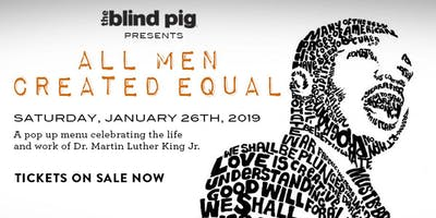The Blind Pig Supper Club presents: All Men Created Equal featuring Chefs Marcus Middleton Charleston, SC, Lemar Farrington Raleigh, NC and Steven Goff Asheville, NC.