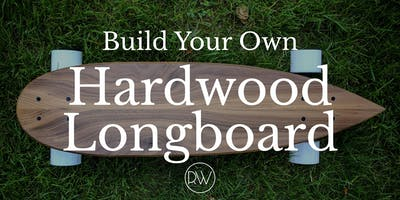 Build Your Own Hardwood Longboard