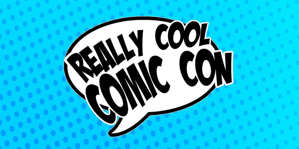 Really Cool Comic Convention Tickets, Sat Jul 20, 2019 at 9:00 AM | Eventbrite