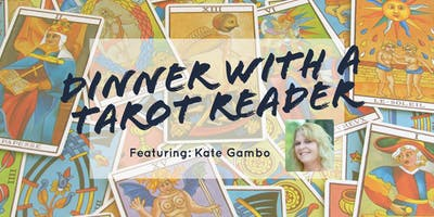 Dinner with a Tarot Reader: Featuring Kate Gambo