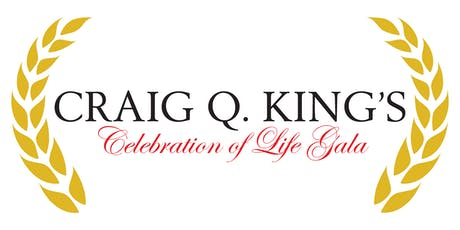 Craig Q. King's Celebration of Life Gala tickets