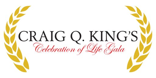 Craig Q. King's Celebration of Life Gala