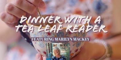 Dinner with a Tea Leaf Reader: Featuring Marilyn Mackey