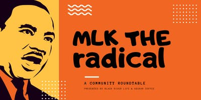 MLK the Radical: A Community Conversation