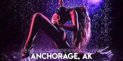 Hire a Female Stripper Anchorage AK - Private Party female Strippers for Hire Anchorage