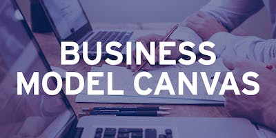 Spark Centre: Business Model Canvas Workshops - March 21, 28, 2019