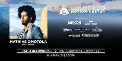 Colorado Motion Meetup w/ Mathias from MAXON