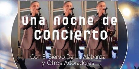 UNA NOCHE DE CONCIERTO -Con El Siervo de Alabanza tickets