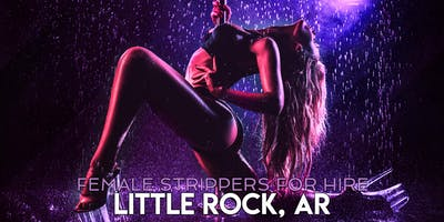 Hire a Female Stripper Little Rock AR - Private Party female Strippers for Hire Little Rock