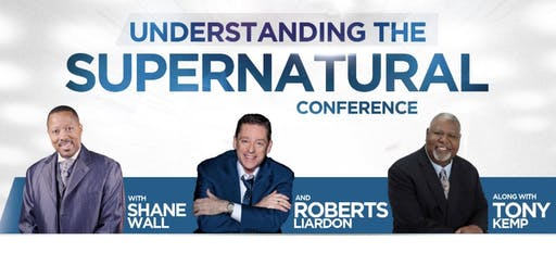 Understanding the Supernatural Conference 2019