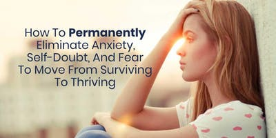 FREE Masterclass for relieving anxiety, fear, and self-doubt to move from Surviving to Thriving