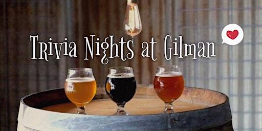 Tuesday Night Trivia at Gilman Brewing Company!