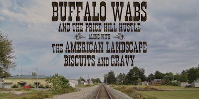 Buffalo Wabs, The American Landscape, Biscuits and Gravy