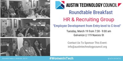 Austin Technology Council Roundtable: HR & Recruiting Group | Mar 19