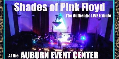 Shades Of Pink Floyd RETURNS to the Auburn Event Center in Auburn CA Saturday March 30th ~ 8:00 pm ~ Age 21+