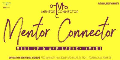 Mentor Connector: Meet Up & App Launch Event