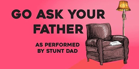 Go Ask Your Father tickets