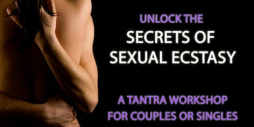 Secrets of Sexual Ecstasy - Tantra Weekend Workshop for Singles & Couples