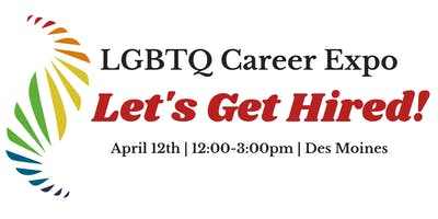 LGBTQ Career Expo--Let's Get Hired!