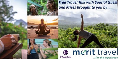 Wellness Travel Event by Merit Travel and G Adventure - Food and Prizes!